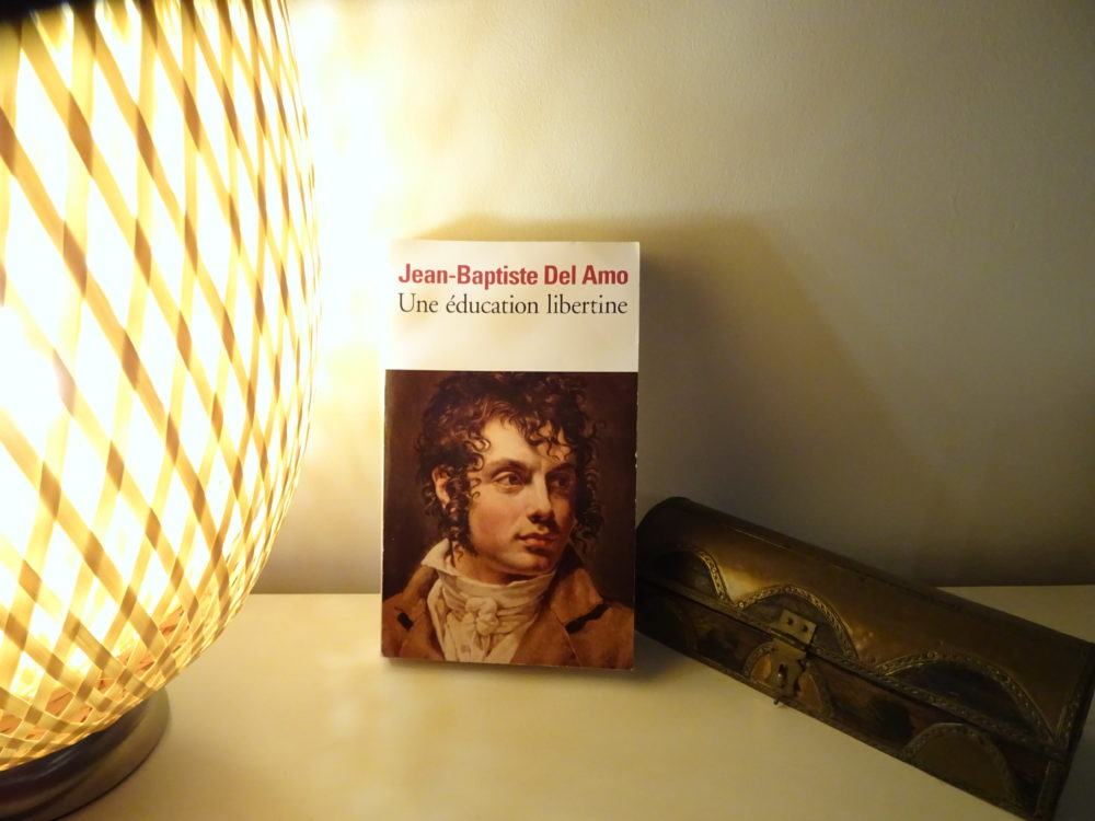 Une éducation libertine • Jean-Baptiste Del Amo