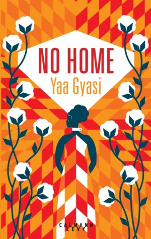 No Home • Yaa Gyasi